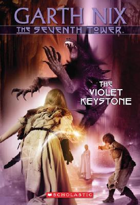 The Seventh Tower #6: The Violet Keystone: The Violet Keystone - Nix, Garth