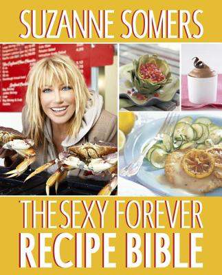The Sexy Forever Recipe Bible - Somers, Suzanne
