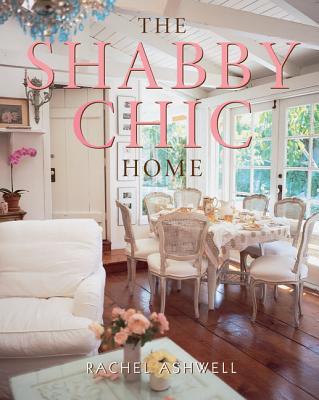 The Shabby Chic Home - Ashwell, Rachel
