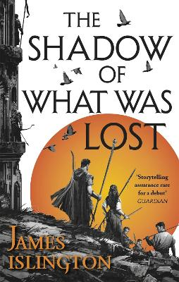 The Shadow of What Was Lost: Book One of the Licanius Trilogy - Islington, James