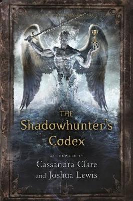 The Shadowhunter's Codex - Clare, Cassandra, and Lewis, Joshua