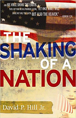 The Shaking of a Nation - Hill, David P Jr