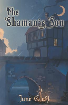 The Shaman's Son - Glatt, Jane