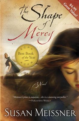 The Shape of Mercy - Meissner, Susan