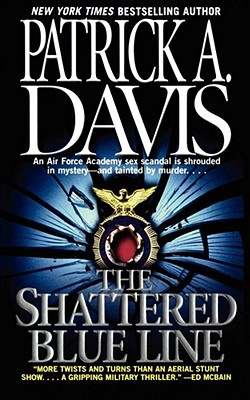 The Shattered Blue Line - Davis, Patrick A