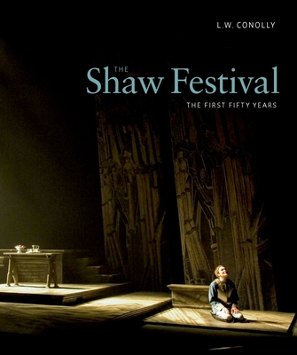 The Shaw Festival: The First Fifty Years - Conolly, L W