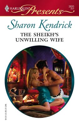 The Sheikh's Unwilling Wife: The Desert Princes - Kendrick, Sharon