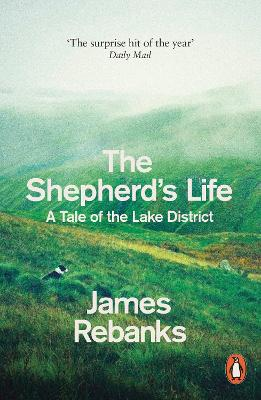 The Shepherd's Life: A Tale of the Lake District - Rebanks, James