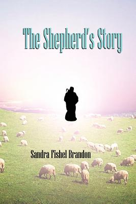 The Shepherd's Story - Brandon, Sandra Fishel