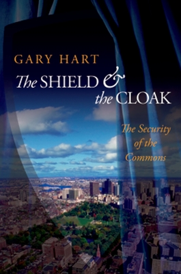 The Shield and the Cloak: The Security of the Commons - Hart, Gary