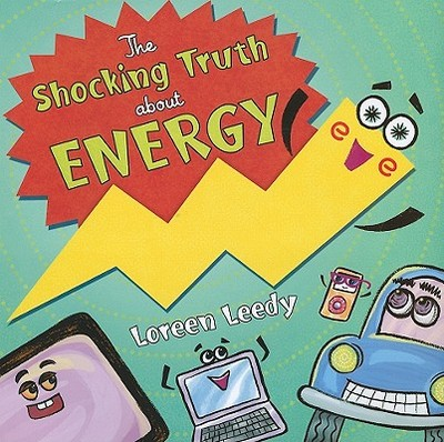 The Shocking Truth about Energy - Leedy, Loreen