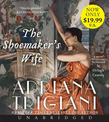 The Shoemaker's Wife - Trigiani, Adriana, and Cassidy, Orlagh (Read by)