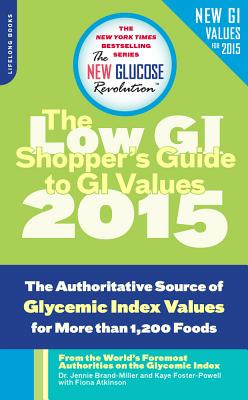 The Shopper's Guide to GI Values: The Authoritative Source of Glycemic Index Values for More Than 1,200 Foods - Brand-Miller, Jennie, and Foster-Powell, Kaye, and Atkinson, Fiona