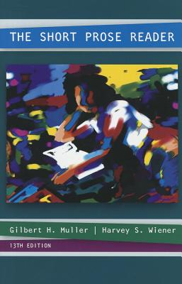 The Short Prose Reader - Muller, Gilbert H, and Wiener, Harvey S