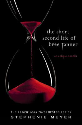 The Short Second Life of Bree Tanner: An Eclipse Novella - Meyer, Stephenie