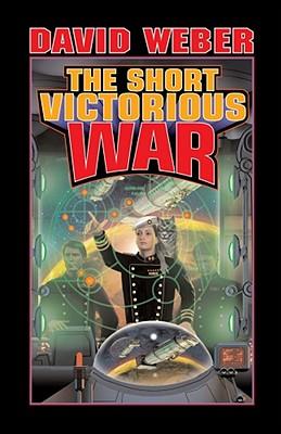 The Short Victorious War - Weber, David