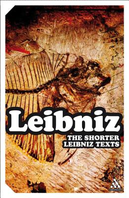 The Shorter Leibniz Texts: A Collection of New Translations - Strickland, Lloyd (Translated by)
