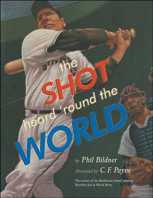 The Shot Heard 'Round the World - Bildner, Phil