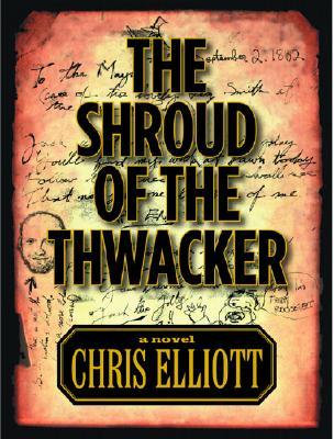 The Shroud of the Thwacker - Elliot, Chris