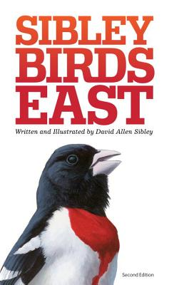 The Sibley Field Guide to Birds of Eastern North America - Sibley, David, Mr.