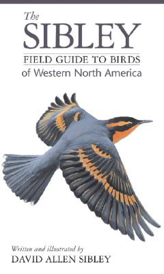 The Sibley Field Guide to Birds of Western North America -