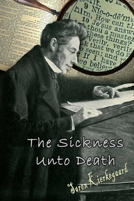 The Sickness Unto Death - Kierkegaard, Soren, and Climacus, Anti