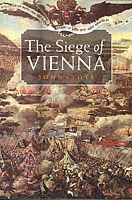 The Siege of Vienna - Stoye, John