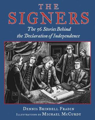 The Signers: The 56 Stories Behind the Declaration of Independence - Fradin, Dennis Brindell