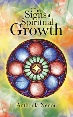 The Signs of Spiritual Growth - Xenou, Anthoula