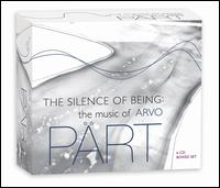 The Silence of Being: The Music of Arvo Pärt - Aaron Shorr (piano); Agnes Fodor (cello); Albert Schweitzer Quintet; Antal Eisrich (percussion); Antal Szuromi (horn);...
