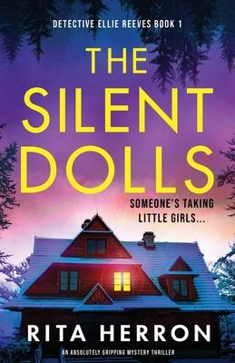 The Silent Dolls: An absolutely gripping mystery thriller - Herron, Rita