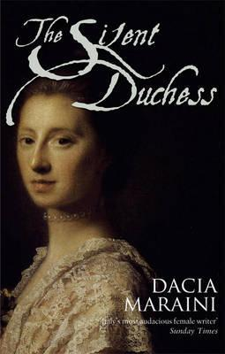 The Silent Duchess - Maraini, Dacia