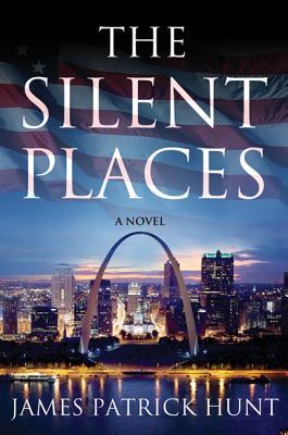 The Silent Places - Hunt, James Patrick