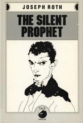 The Silent Prophet - Roth, Joseph