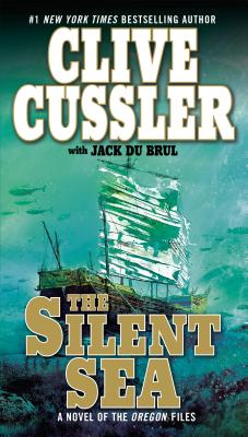 The Silent Sea - Cussler, Clive, and Du Brul, Jack