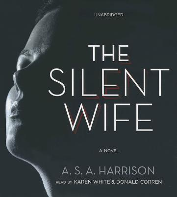 The Silent Wife - Harrison, A S A, and White, Karen (Read by), and Corren, Donald (Read by)