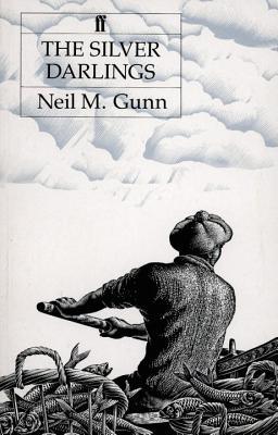 The Silver Darlings - Gunn, Neil M.
