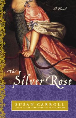The Silver Rose - Carroll, Susan