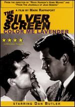 The Silver Screen: Color Me Lavender - Mark Rappaport