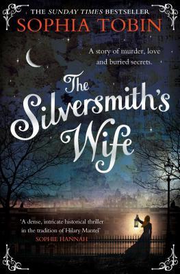 The Silversmith's Wife - Tobin, Sophia