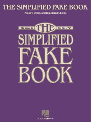 """The Simplified Fake Book: 100 Songs in the Key of """"C"""" - Hal Leonard Publishing Corporation (Creator)"""