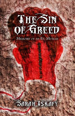 The Sin of Greed: Memoirs of an Ex-Muslim - Iskafy, Sarah