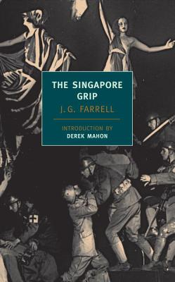 The Singapore Grip - Farrell, J G, and Mahon, Derek (Introduction by)
