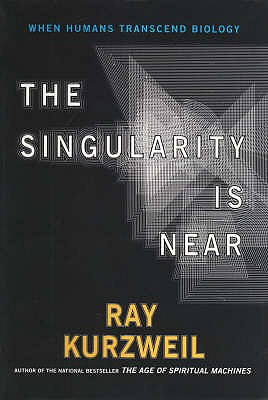 The Singularity is Near - Kurzweil, Ray