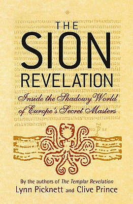 The Sion Revelation - Picknett, Lynn, and Prince, Clive