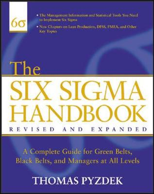 The Six SIGMA Handbook: A Complete Guide for Greenbelts, Blackbelts, and Managers at All Levels - Pyzdek, Thomas