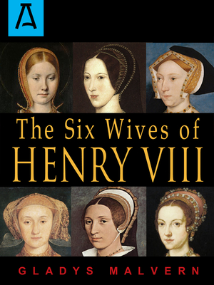 The Six Wives of Henry VIII - Malvern, Gladys