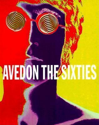 The Sixties - Avedon, Richard, and Arbus, Doon