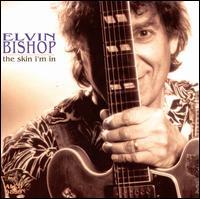 The Skin I'm In - Elvin Bishop