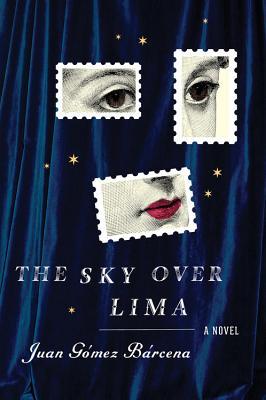 The Sky Over Lima - Gomez Barcena, Juan, and Rosenberg, Andrea (Translated by)